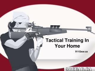 Tactical Training In Your Home