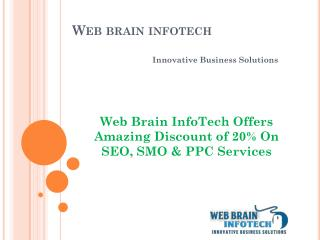Web Brain InfoTech Offers Amazing Discount of 20% On SEO, SMO & PPC Services