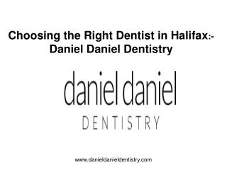 Choosing the Right Dentist in Halifax - Daniel Daniel Dentistry complaints