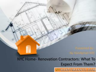 NYC Home- Renovation Contractors: What To Expect From Them?