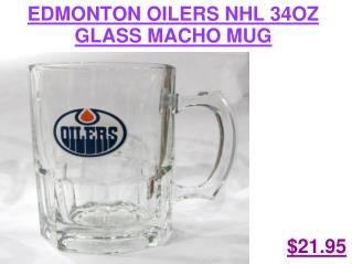 EDMONTON OILERS NHL 34OZ GLASS MACHO MUG - Sports Memorabilia Stores