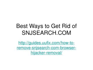 Best Ways to Get Rid of SNJSEARCH.COM