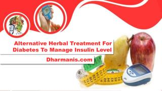 Alternative Herbal Treatment For Diabetes To Manage Insulin Level