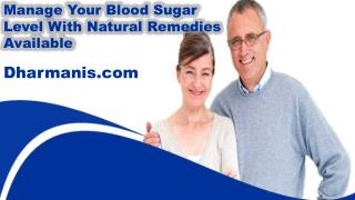 Manage Your Blood Sugar Level With Natural Remedies Available