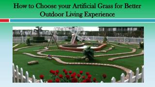 How to Choose your Artificial Grass for Better Outdoor Living Experience