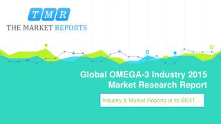 OMEGA-3 Industry 2015: Global Trend, Profit, and Key Manufacturers Analysis Report
