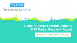 Analysis of Outdoor Lanterns Industry Key Manufacturers Forecast Report and Analysis 2016-2021