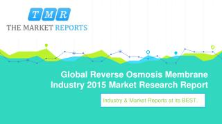 Reverse Osmosis Membrane Industry 2015: Global Trend, Profit, and Key Manufacturers Analysis Report