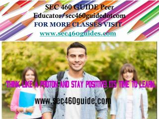 SEC 460 GUIDE Peer Educator/sec460guidedotcom