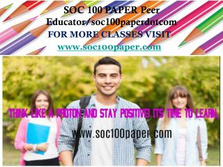 SOC 100 PAPER Peer Educator/soc100paperdotcom