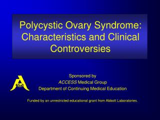 Polycystic Ovary Syndrome:  Characteristics and Clinical Controversies
