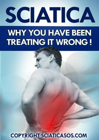 "Sciatica: ""Why You Have Been Treating It Wrong"""
