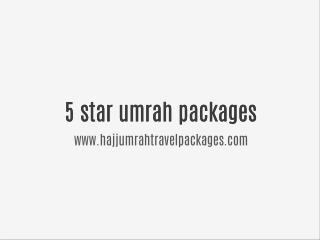 5 Star Umrah Packages