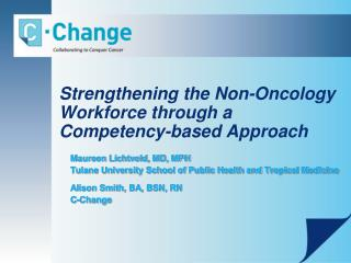 Strengthening the Non-Oncology Workforce through a Competency-based Approach