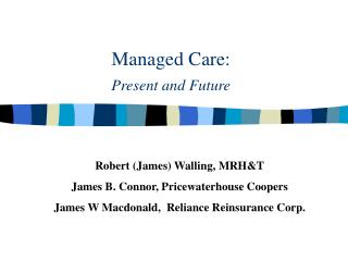 Managed Care:  Present and Future