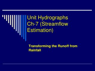 Unit Hydrographs Ch-7 Streamflow Estimation