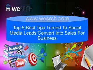 Top 5 Best Tips Turned To Social Media Leads Convert Into Sales For Business