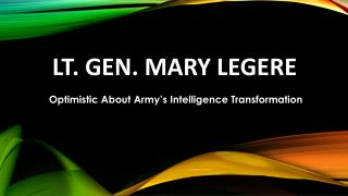 Lt. Gen. Mary Legere - Optimistic About Army's Intelligence Transformation