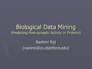 Biological Data Mining Predicting Post-synaptic Activity in Proteins
