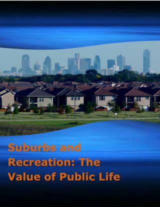 Suburbs and Recreation: The Value of Public Life