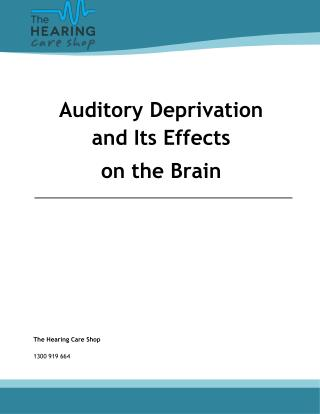 Auditory Deprivation and Its Effects on the Brain