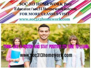 SOC 313 HOMEWORK Peer Educator/soc313homeworkdotcom
