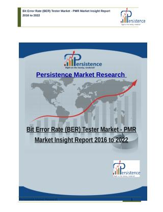 Bit Error Rate (BER) Tester Market - PMR Market Insight Report 2016 to 2022
