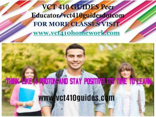 VCT 410 GUIDES Peer Educator/vct410guidesdotcom