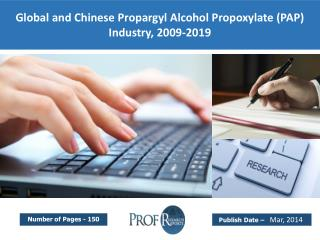 Global and Chinese Propargyl Alcohol Propoxylate (PAP) Industry Trends, Share, Analysis, Growth  2009-2019