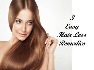3 Easy Hair Loss Remedies