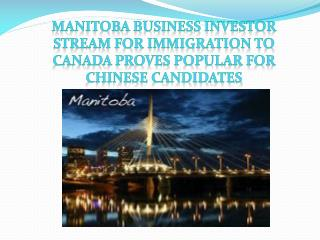 Manitoba Business Investor Stream for Immigration to Canada Proves Popular for Chinese Candidates