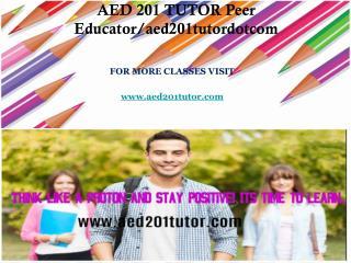 AED 201 TUTOR Peer Educator/aed201tutordotcom