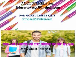 ACCT 505 HELP Peer Educator/acct505helpdotcom