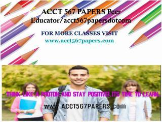 ACCT 567 PAPERS Peer Educator/acct567papersdotcom
