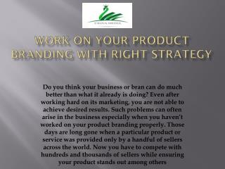 Work On Your Product Branding With Right Strategy