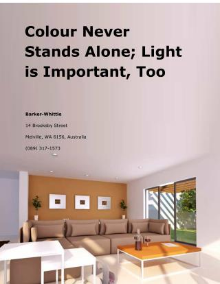 Colour Never Stands Alone; Light is Important, Too