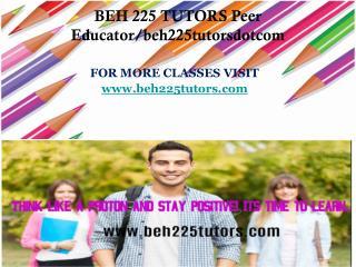 BEH 225 TUTORS Peer Educator/beh225tutorsdotcom