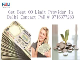 Get Best OD Limit Provider in Delhi Contact P4U