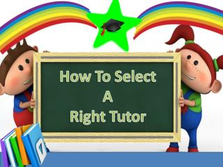 How To Select A Right Tutor