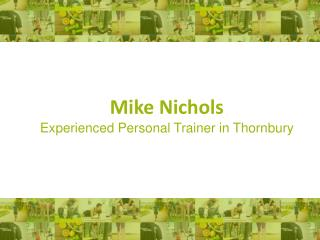 Mike Nichols - Experienced Personal Trainer in Thornbury