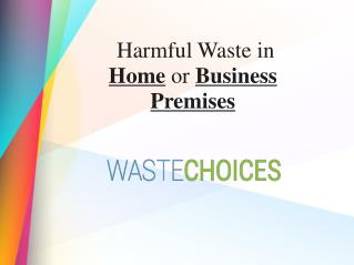 Harmful Waste in Home or Business Premises
