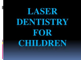 Laser Dentistry For Children