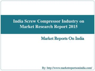 India Screw Compressor Industry on Market Research Report 2015