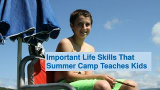 Important Life Skills Summer Camp Teaches Kids