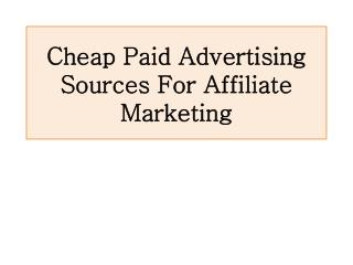 Cheap Paid Advertising Sources For Affiliate Marketing