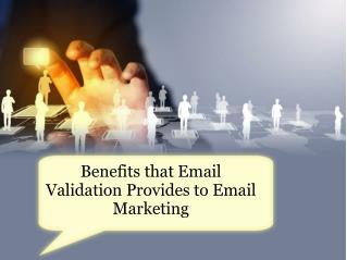 Benefits that Email Validation Provides to Email Marketing