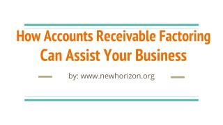 How Accounts Receivable Factoring  Can Assist Your Business