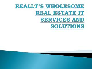 Reallt's Wholesome Real Estate It Services And Solutions