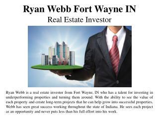 Ryan Webb Fort Wayne IN - Real Estate Investor