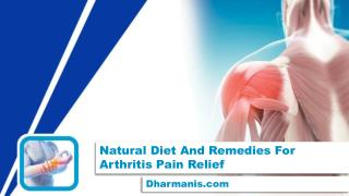 Natural Diet And Remedies For Arthritis Pain Relief